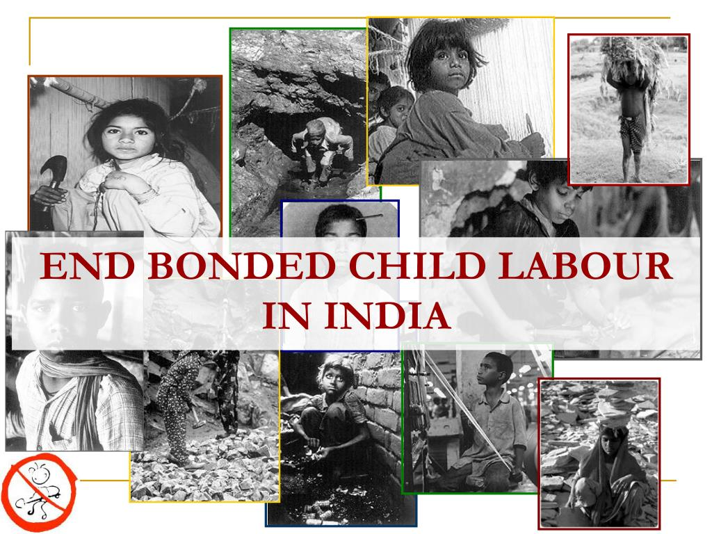 ppt end bonded child labour in india powerpoint presentation id