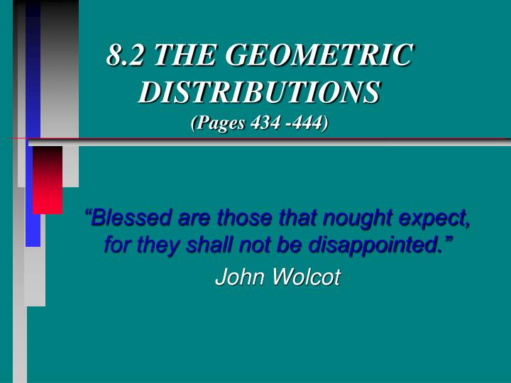 8 2 the geometric distributions pages 434 444