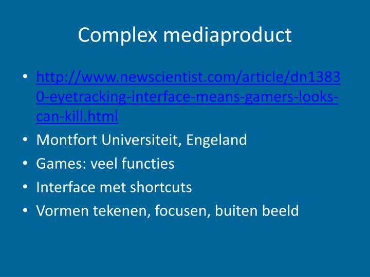 Complex mediaproduct