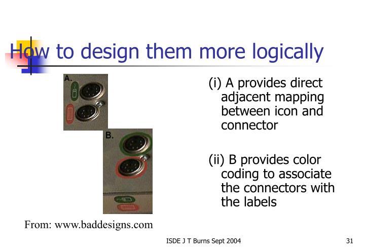 How to design them more logically