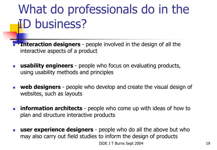 What do professionals do in the ID business?