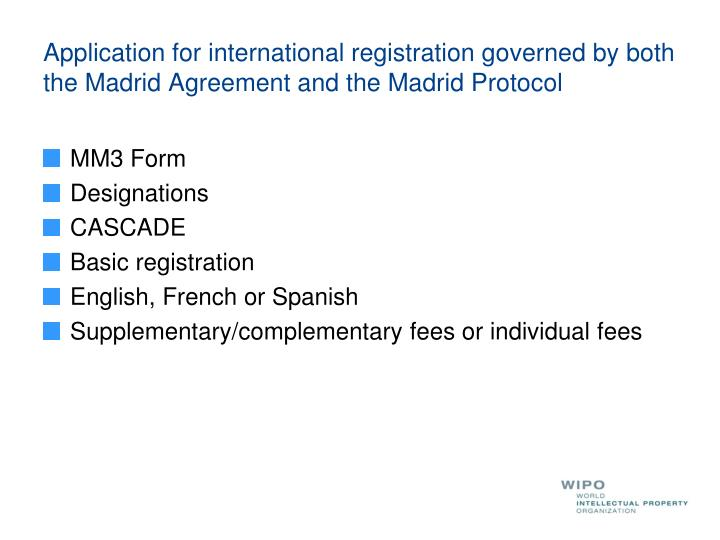 Application for international registration governed by both the Madrid