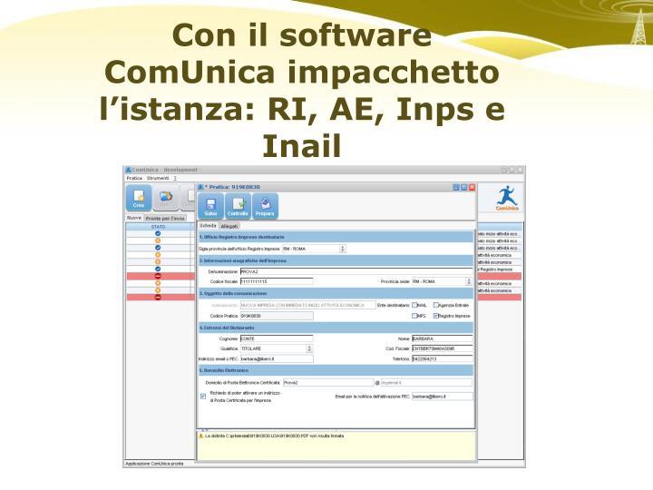 Con il software ComUnica impacchetto l'istanza: RI, AE, Inps e Inail