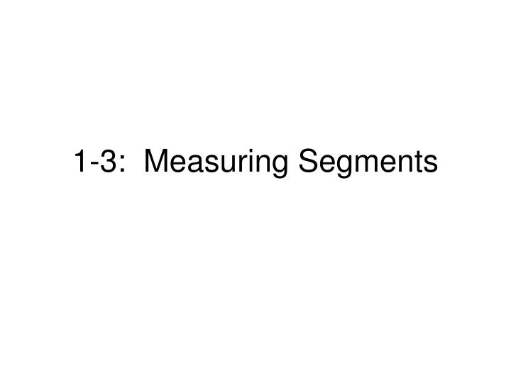 1 3 measuring segments n.