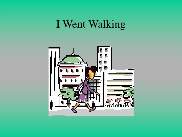 i went walking n.