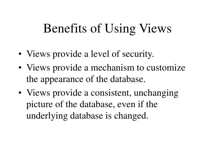 Benefits of Using Views