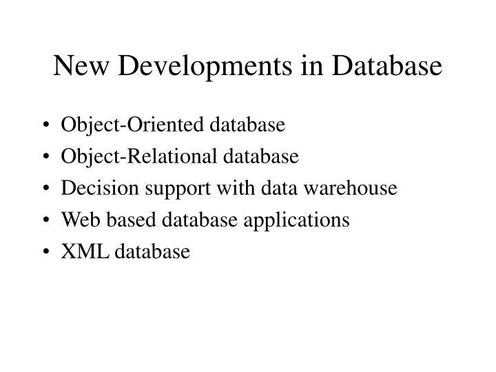 New Developments in Database
