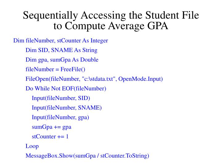 Sequentially Accessing the Student File to Compute Average GPA