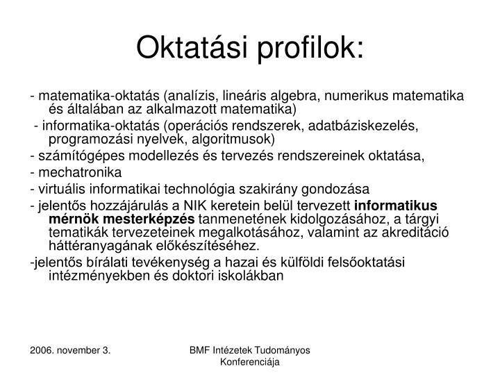 Oktatási profilok: