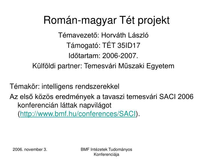 Román-magyar Tét projekt