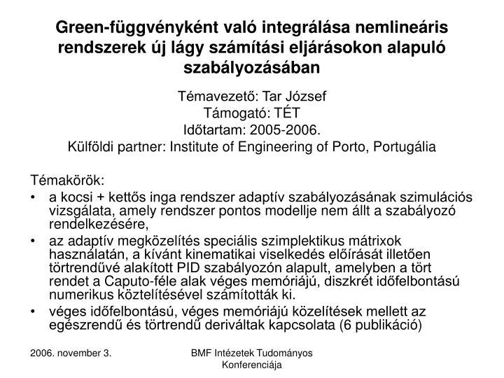 Green-függvényként való integrálása nemlineáris rendszerek új lágy számítási eljárásokon alapuló szabályozásában