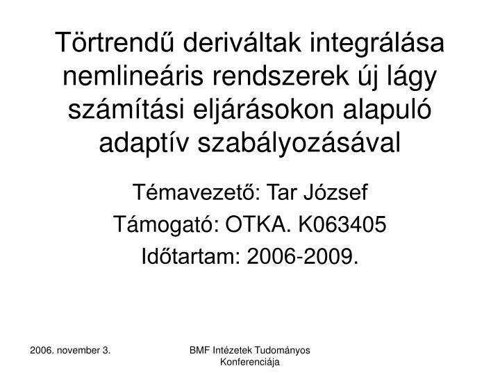 Törtrendű deriváltak integrálása nemlineáris rendszerek új lágy számítási eljárásokon alapuló adaptív szabályozásával