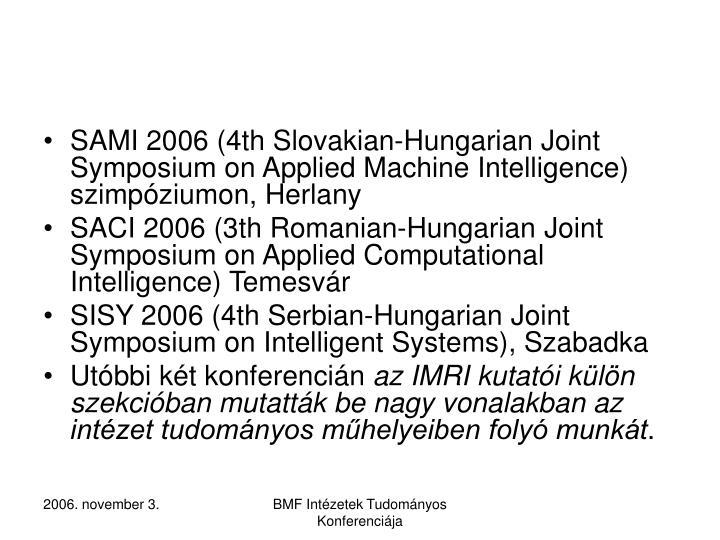 SAMI 2006 (4th Slovakian-Hungarian Joint Symposium on Applied Machine Intelligence) szimpóziumon, Herlany