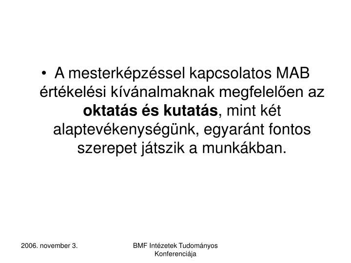 A mesterképzéssel kapcsolatos MAB értékelési kívánalmaknak megfelelően az