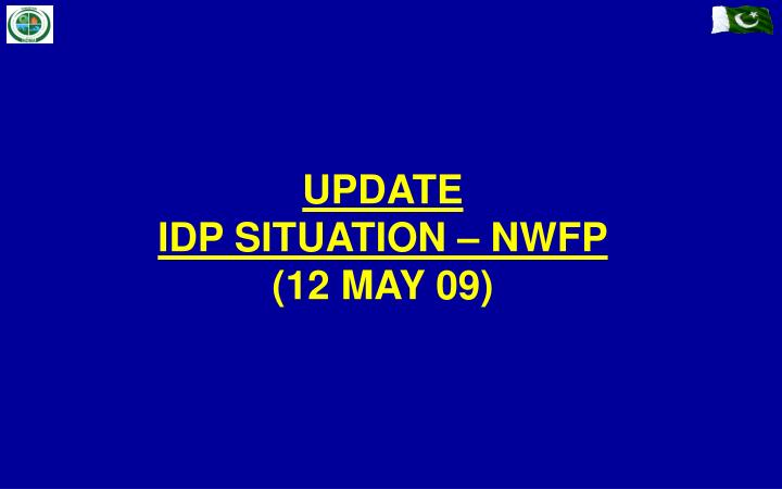 update idp situation nwfp 12 may 09 n.