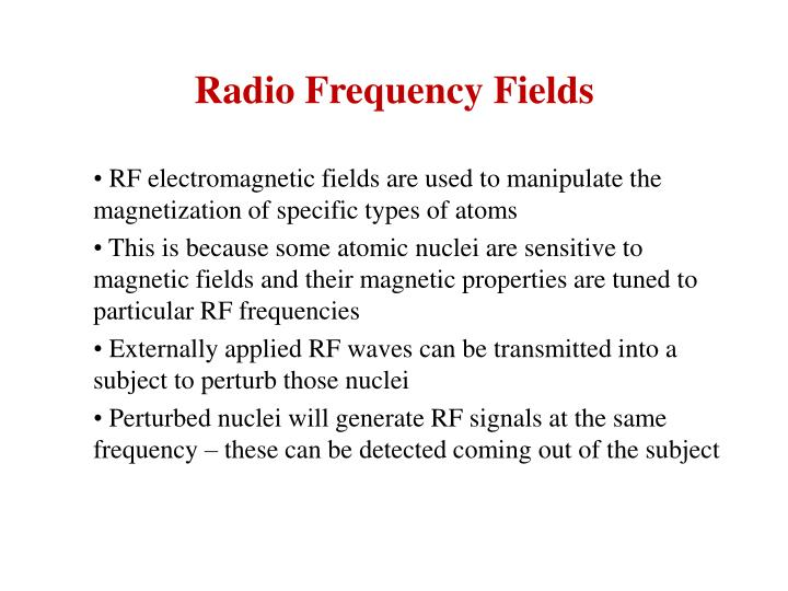 Radio Frequency Fields