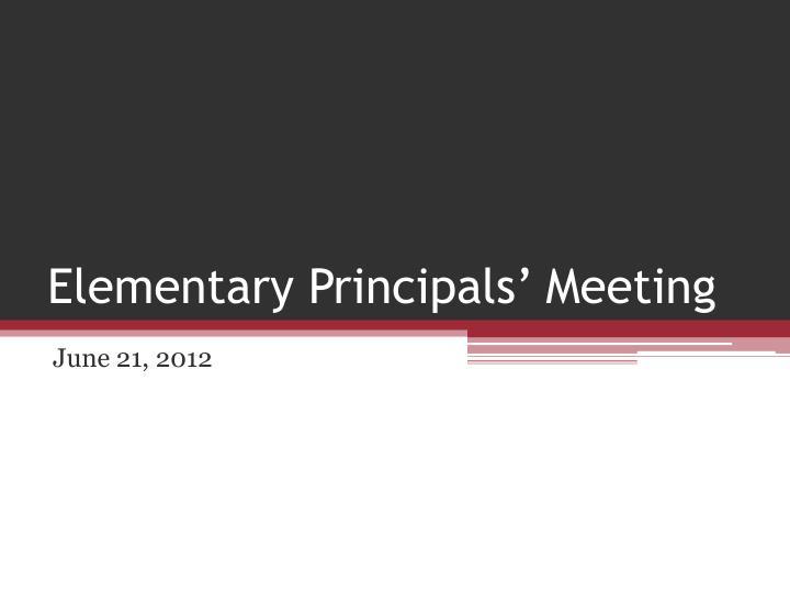 Elementary principals meeting