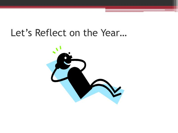 Let's Reflect on the Year…
