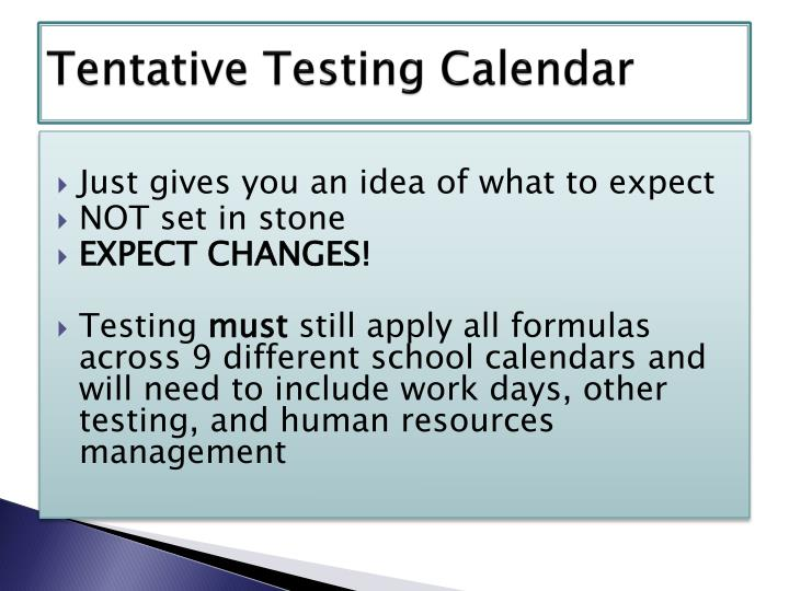 Tentative Testing Calendar