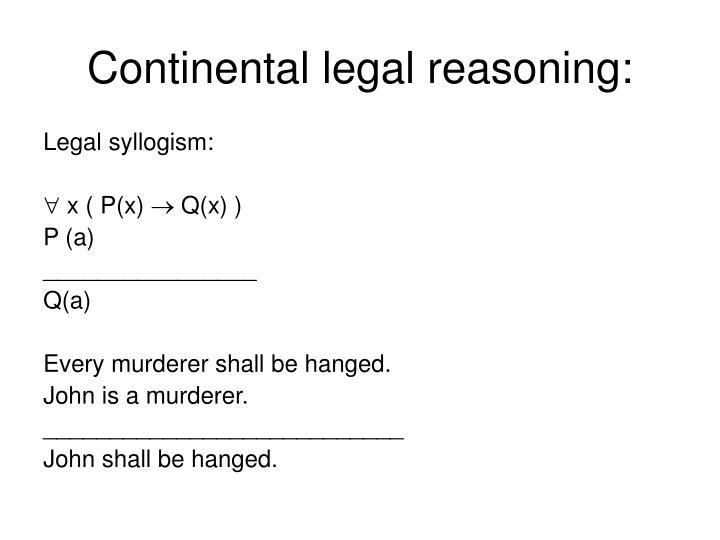 Continental legal reasoning: