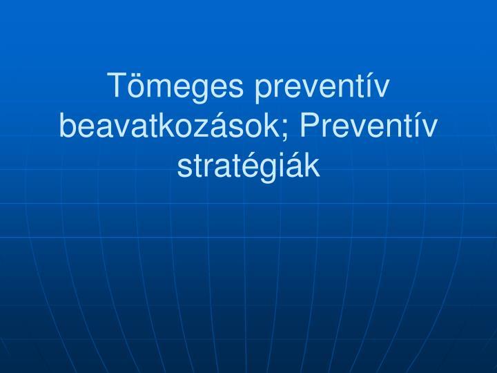 T meges prevent v beavatkoz sok prevent v strat gi k
