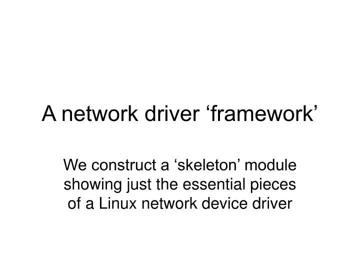 a network driver framework