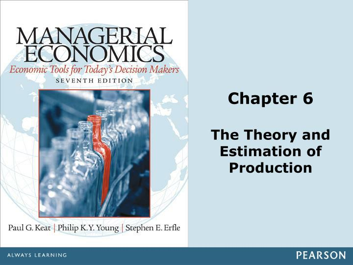 chapter 6 the theory and estimation of production n.