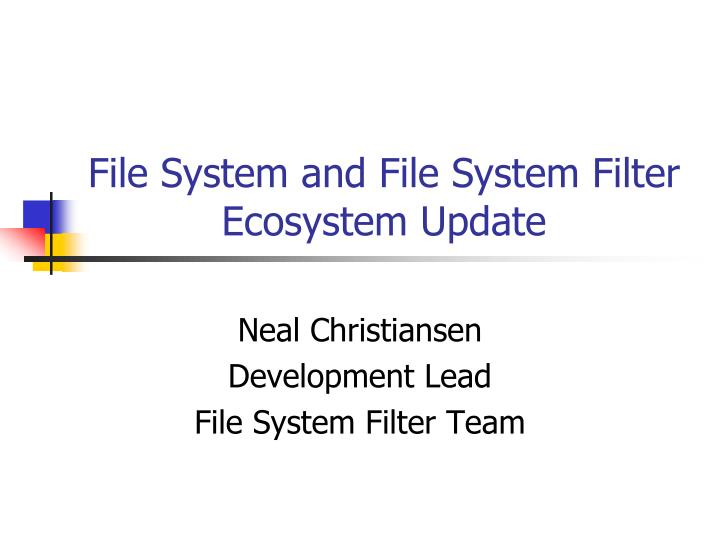 file system and file system filter ecosystem update n.
