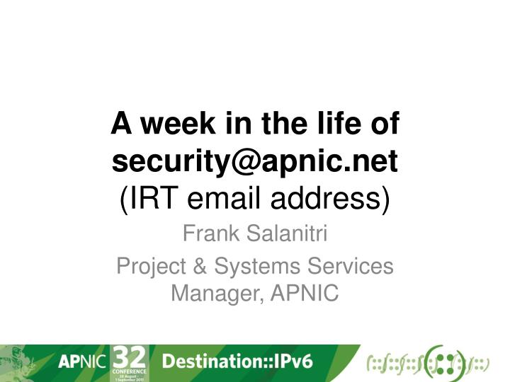 A week in the life of security@apnic net irt email address