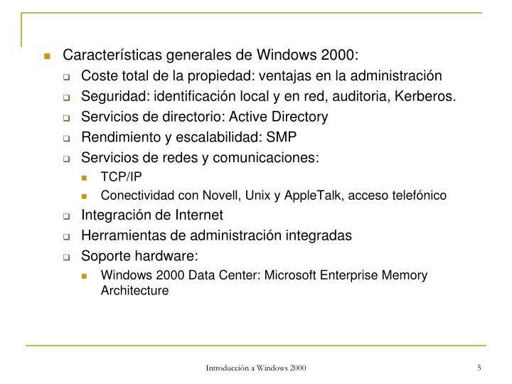 Características generales de Windows 2000: