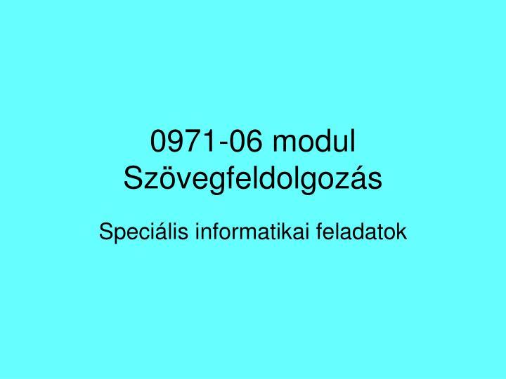 0971 06 modul sz vegfeldolgoz s