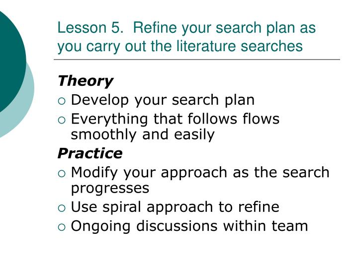 Lesson 5.  Refine your search plan as you carry out the literature searches