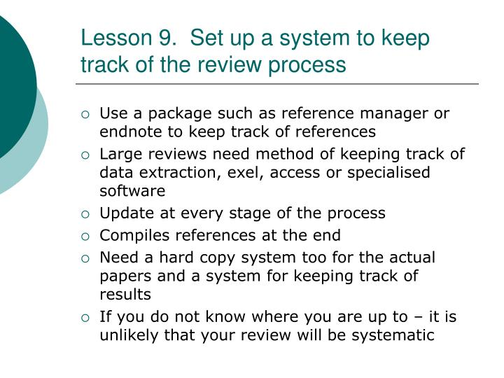Lesson 9.  Set up a system to keep track of the review process