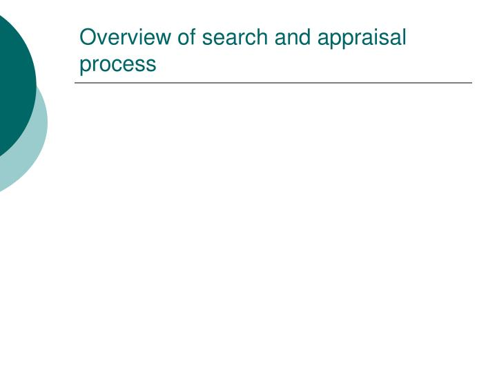 Overview of search and appraisal process