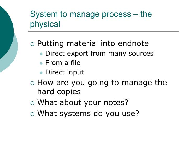 System to manage process – the physical