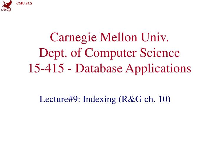 carnegie mellon univ dept of computer science 15 415 database applications n.
