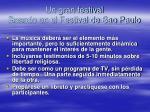 un gran festival basado en el festival de sao paulo