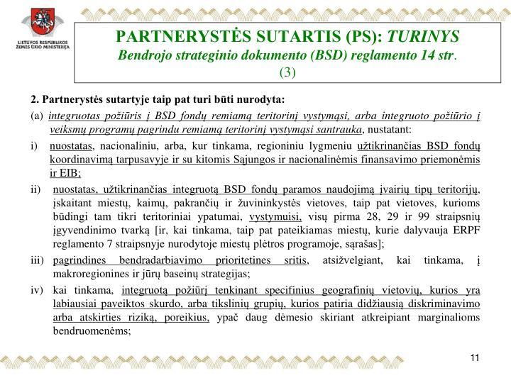 PARTNERYSTĖS SUTARTIS (PS):