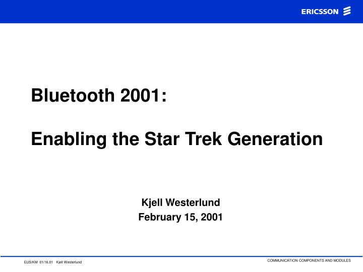 bluetooth 2001 enabling the star trek generation n.