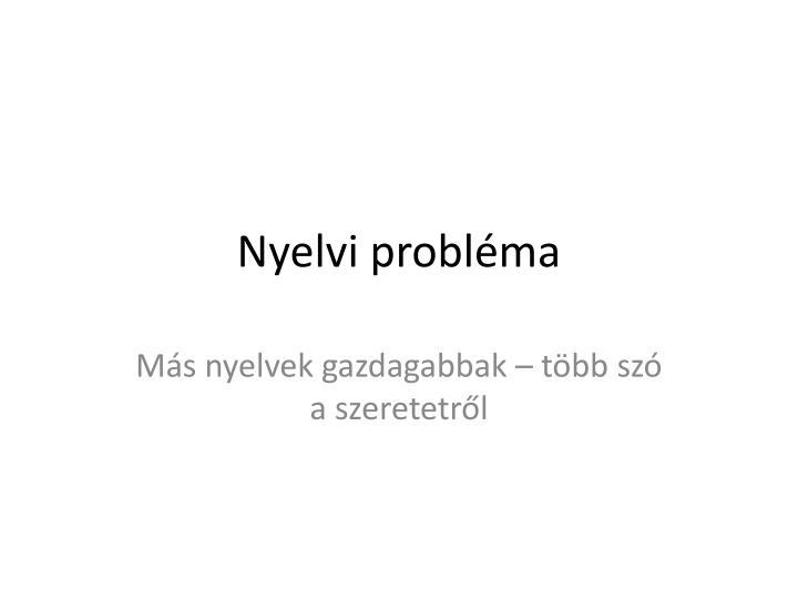 Nyelvi probl ma