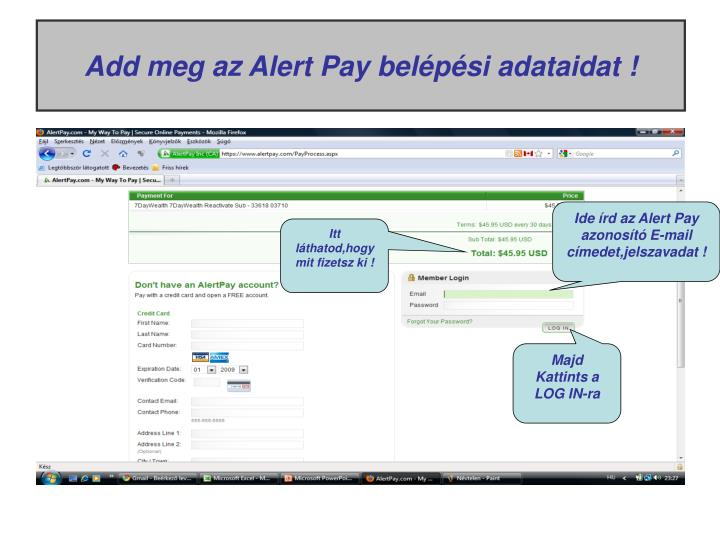 Add meg az Alert Pay belépési adataidat !