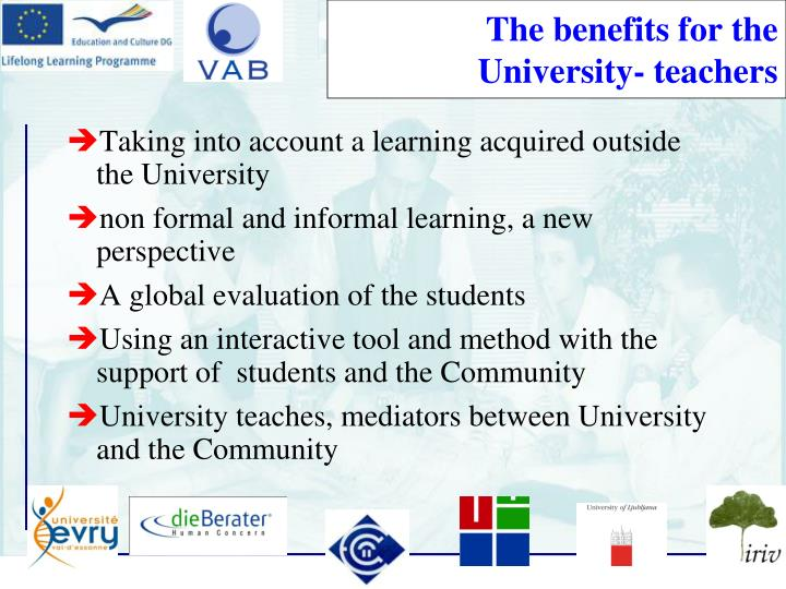 The benefits for the University- teachers