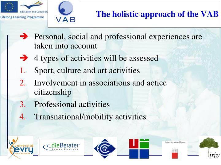 The holistic approach of the VAB