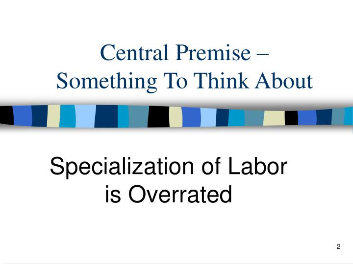 Central premise something to think about
