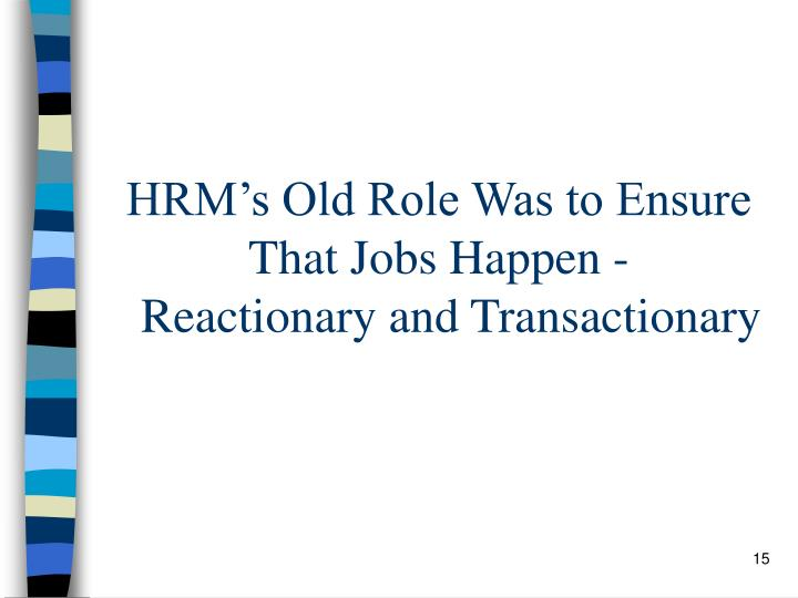 HRM's Old Role Was to Ensure That Jobs Happen -