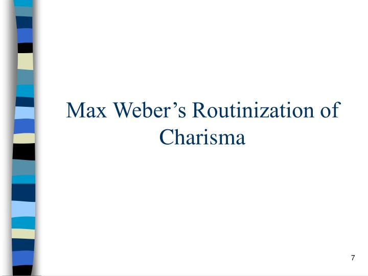 Max Weber's Routinization of Charisma