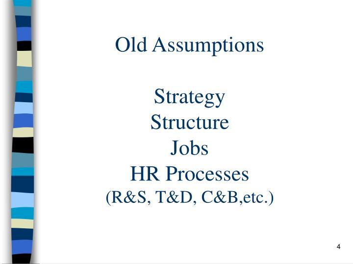 Old Assumptions