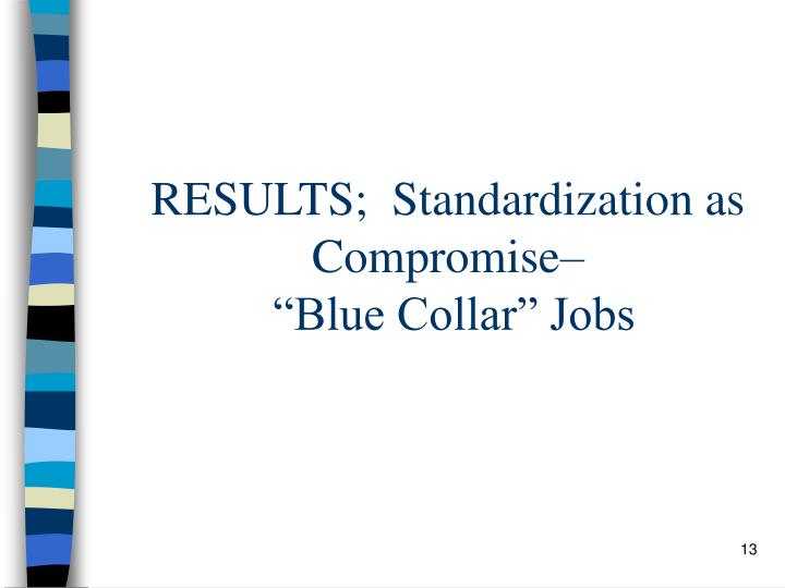 RESULTS;  Standardization as Compromise–