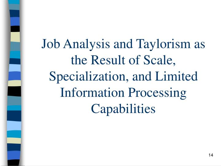 Job Analysis and Taylorism as the Result of Scale, Specialization, and Limited Information Processing Capabilities
