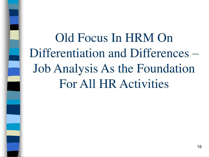 Old Focus In HRM On Differentiation and Differences –